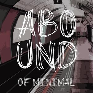 Abound of Minimal, Pt. 4