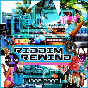 Riddim Rewind, Vol. 1 (1998-2002)