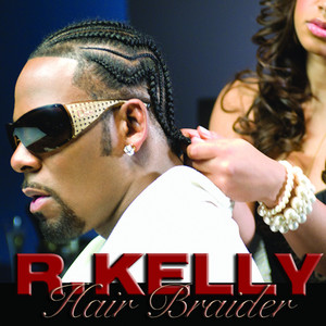 R Kelly – hair braider (Acapella)