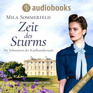 Zeit des Sturms - Die Schwestern der Kaufhausdynastie-Reihe, Band 2 (Ungekürzt) Audiobook