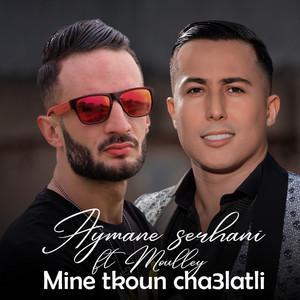 Mine Tkoun Cha3latli