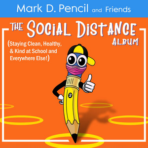 The Social Distance Album (Staying Clean, Healthy, and Kind at School and Everywhere Else!)