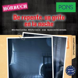 Pons Hörkrimi Spanisch: de Repente, un Grito en la Noche (Mörderische Kurzkrimis Zum Spanischlernen, A1-A2) Audiobook