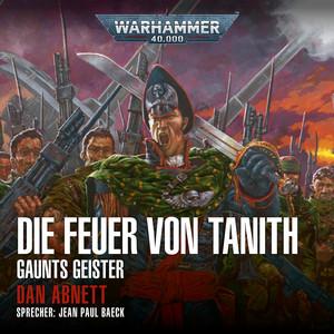 Warhammer 40,000 - Gaunts Geister 5: Die Feuer von Tanith Audiobook
