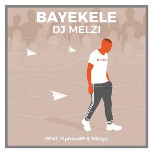 Bayekele (feat. Mphow69 & MKeyz)