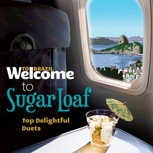 Welcome To The SUGAR LOAF - Top Delightful Duets