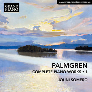 Palmgren: Complete Piano Works, Vol. 1