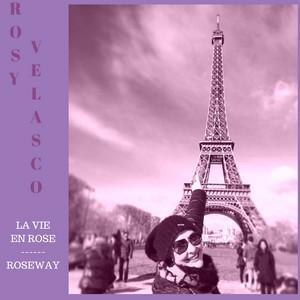 La vie en rose by Rosy Velasco