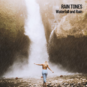 Rain Tones: Waterfall and Rain
