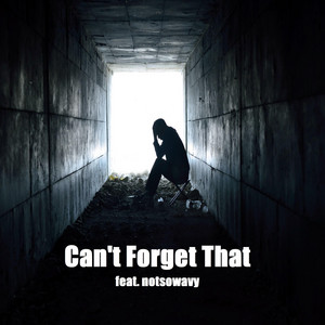 Can't Forget That