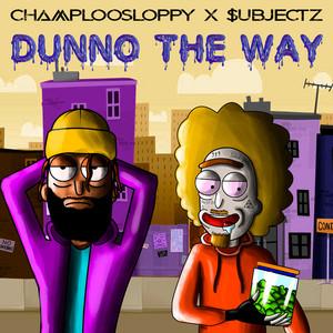 Dunno the Way