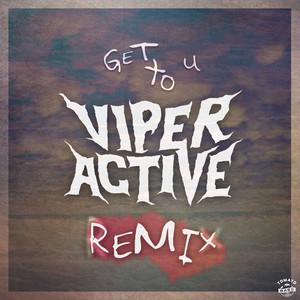 Get To U (Viperactive Remix)