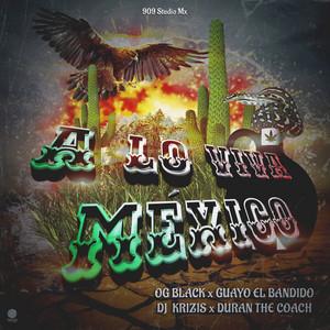 A Lo Viva México