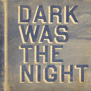 Dark Was The Night (Red Hot Compilation) album