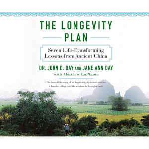 The Longevity Plan - Seven Life-Transforming Lessons from Ancient China (Unabridged) Audiobook