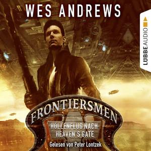 Frontiersmen: Höllenflug nach Heaven's Gate Audiobook