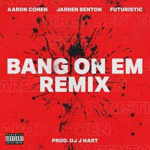 Bang On Em (Remix)