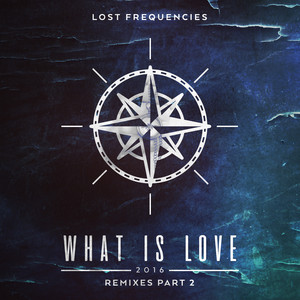 What Is Love 2016 (Remixes Part 2)