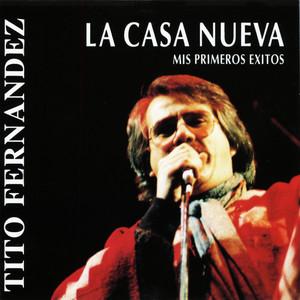 La Casa Nueva. Mis Primeros Exitos - Tito Fernández