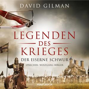 Der eiserne Schwur - Legenden des Krieges, Teil 6 (Gekürzt) Audiobook