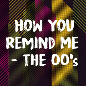How You Remind Me - The 00's