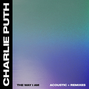 The Way I Am - Acoustic by Charlie Puth