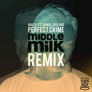 Perfect Crime (Middle Milk Remix)