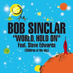 Bob Sinclar - World, hold on