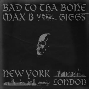 Bad to Tha Bone (feat. Giggs)