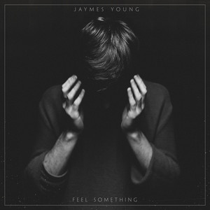 Feel Something by Jaymes Young