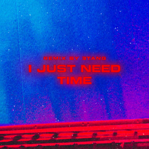 i just need time (ƎTANG Remix)