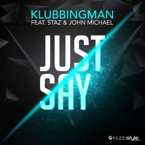 Just Say  - Radio Edit cover art