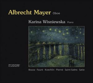 Oboe Recital: Mayer, Albrecht – Faure, G. / Saint-Saens, C. / Pierne, G. / Pierne, P. / Satie, E. / Bozza, E. / Koechlin, C.