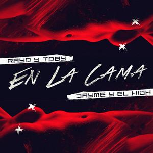 En la Cama (feat. Rayo & Toby)