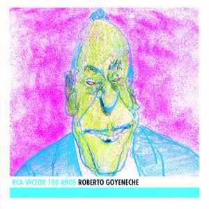 Roberto Goyeneche - RCA Victor 100 Años - Roberto Goyeneche