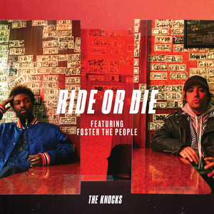 Ride Or Die  - The Knocks