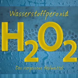 Wasserstoffperoxid (Das vergessene Heilmittel) Audiobook