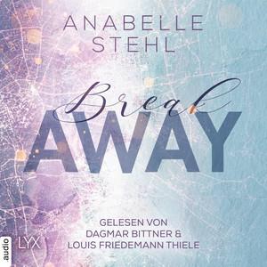 Breakaway - Away-Trilogie, Teil 1 (Ungekürzt) Audiobook