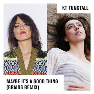 Maybe It's A Good Thing (Braids Remix)