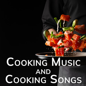 Cooking Music and Cooking Songs
