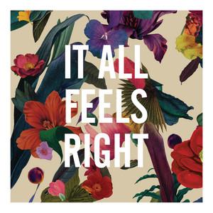 It All Feels Right