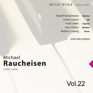 Michael Raucheisen Vol. 22