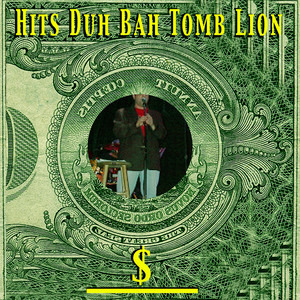 Hits Duh Bah Tomb Lion album