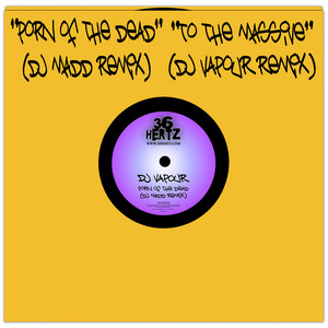 Porn of the dead / To the massive Remixes