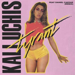 Tyrant (feat. Daniel Caesar) [Remix]