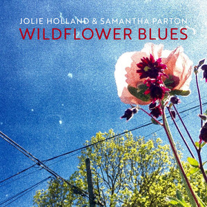 Make It Up To Me by Jolie Holland & Samantha Parton