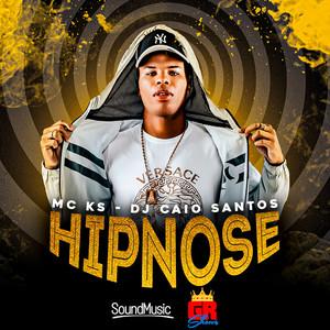Hipnose by MC Ks, DJ Caio Santos