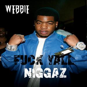 Fuck Y'all Niggaz