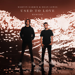 Used To Love (with Dean Lewis) [Remixes]