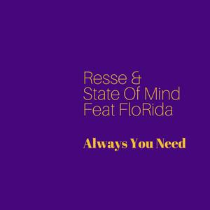 Always You Need [feat. Flo Rida]